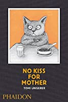 No Kiss for Mother by Tomi Ungerer(2012-09-03)