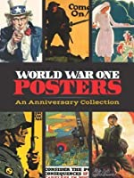 World War One Posters: An Anniversary Collection (Calla Editions)
