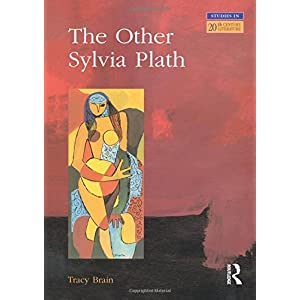 The Other Sylvia Plath (Longman Studies In Twentieth Century Literature)