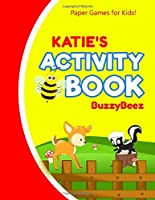 Katie's Activity Book: 100 + Pages of Fun Activities | Ready to Play Paper Games + Blank Storybook Pages for Kids Age 3+ | Hangman, Tic Tac Toe, Four in a Row, Sea Battle | Farm Animals | Personalized Name Letter E | Hours of Road Trip Entertainment