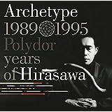 Archetype   1989-1995 Polydor years of Hirasawa