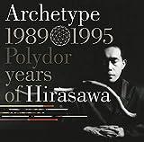 Archetype | 1989-1995 Polydor years of Hirasawa 画像