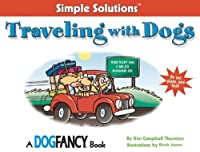 Traveling With Dogs: By Car, Plane And Boat (SIMPLE SOLUTIONS)