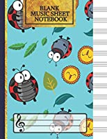 Blank Music Sheet Notebook: Lady Bugs, Suns and Leaves Music Manuscript Paper, Staff Paper, Music Notebook 12 Staves (Music Composition Books)