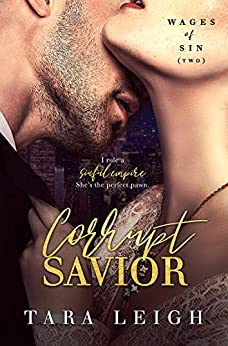 Corrupt Savior (Wages of Sin Book 2) by [Leigh, Tara]