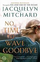 No Time to Wave Goodbye: A Novel (A Cappadora Family Novel)