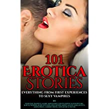 101 Erotica Stories: Everything from first experiences to Sexy Vampires