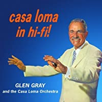 Casa Loma In Hi-Fi! by Gray (2008-07-29)