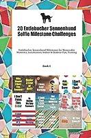 20 Entlebucher Sennenhund Selfie Milestone Challenges: Entlebucher Sennenhund Milestones for Memorable Moments, Socialization, Indoor & Outdoor Fun, Training Book 1