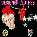 Designer Clothes [Explicit]