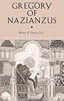 Gregory of Nazianzus (The Early Church Fathers)