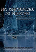 No Dinosaurs in Heaven [DVD]
