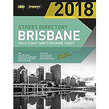 Brisbane Refidex Street Directory 2018 62nd ed: includes Gold Coast & Sunshine Coast