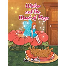 Winter and the Wand of Hope (Winter the Fairy Princess Series Book 2)