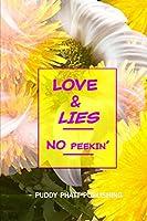 Love & Lies - No Peekin': My secret private keep your hands-off Journal