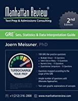 Manhattan Review GRE Sets Statistics & Data Interpretation Guide [2nd Edition]: Turbocharge your Prep [並行輸入品]