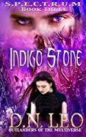 Indigo Stone (Spectrum Series - Book 3): Outlanders of the Multiverse