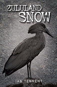 Zululand Snow (The Cruikshank Chronicles, Book 1) by [Tennent, Ian]