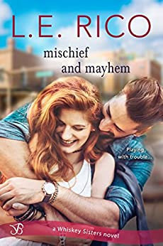 Mischief and Mayhem (Whiskey Sisters Book 2) by [Rico, L.E.]