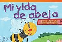 Mi vida de abeja (My Life as a Bee) (Read! Explore! Imagine! Fiction Readers)