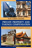 Private Property and Takings Compensation: Theoretical Framework and Empirical Analysis