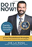 Do It Now!: Family Passion Growth - 3 Core Foundational Strategies to Unlock your Passion & Grow your Business