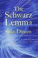 The Schwarz Lemma (Dover Books on Mathematics)