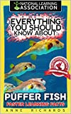 Everything You Should Know About : Puffer Fish Faster Learning Facts (English Edition)