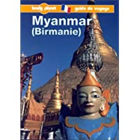 Lonely Planet Myanmar, Birmanie (Lonely Planet Travel Survival Kits French Edition)