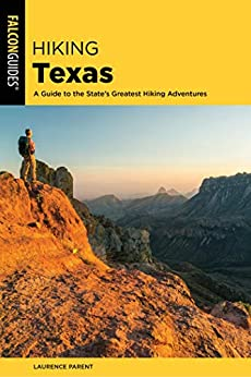Hiking Texas: A Guide to the State's Greatest Hiking Adventures (State Hiking Guides Series) by [Parent, Laurence]