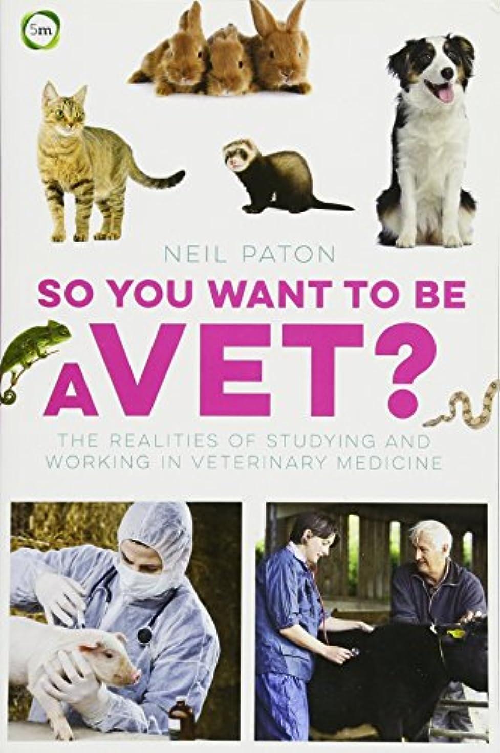忍耐弱まるタッチSo You Want to Be a Vet?: The Realities of Studying and Working in Veterinary Medicine
