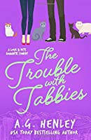 The Trouble with Tabbies (The Love & Pets Romantic Comedy Series)