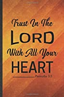 Trust in the Lord with All Your Heart Proverbs 3:5: Jesus Blank Lined Notebook Write Record. Practical Dad Mom Anniversary Gift, Fashionable Funny Creative Writing Logbook, Vintage Retro 6X9 110 Page