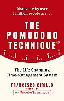 The Pomodoro Technique: The Life-Changing Time-Management System by [Cirillo, Francesco]