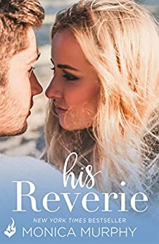 His Reverie: Reverie 1 (Reverie Series) by [Murphy, Monica]