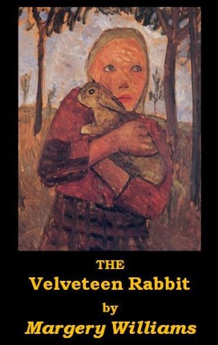 The Velveteen Rabbit, Illustrated (Optimized for Kindle) (English Edition)