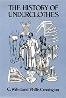 The History of Underclothes (Dover Fashion and Costumes) by C. Willett Cunnington PhiIlis Cunnington(1992-05-26)