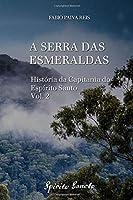 A Serra das Esmeraldas (História da Capitania do Espírito Santo)