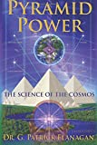 Pyramid Power: The Science of the Cosmos (The Flanagan Revel…