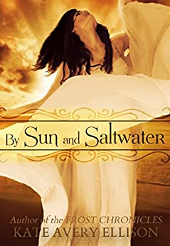 By Sun and Saltwater (Secrets of Itlantis Book 2) by [Ellison, Kate Avery]