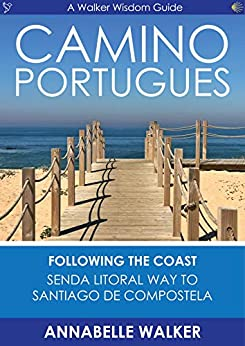 The Camino From Portugal: Following The Coast by [Walker, Annabelle]