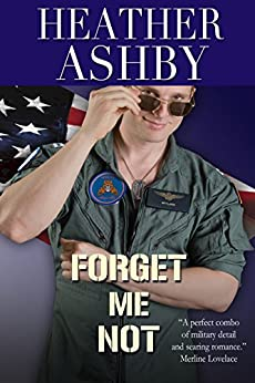 Forget Me Not (Love in the Fleet Book 2) by [Ashby, Heather]