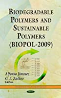 Biodegradable Polymers and Sustainable Polymers: Biopol-2009 (Materials Science and Technologies)