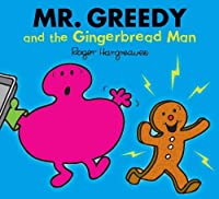 Mr. Greedy and the Gingerbread Man (Mr. Men & Little Miss Magic)