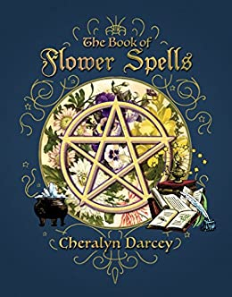 The Book of Flower Spells by [Darcey, Cheralyn]