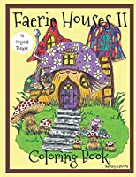 Faerie Houses II: Coloring Book