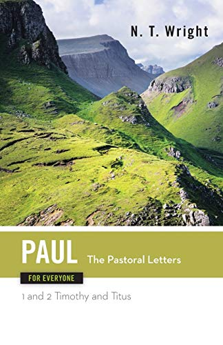 Download Paul for Everyone: The Pastoral Letters : 1 and 2 Timothy and Titus 0664227945