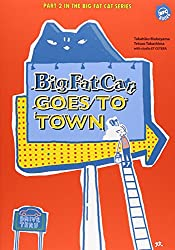 Big Fat Cat GOES TO TOWN