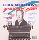 Leroy Andersons Greatest Hits