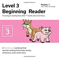 """Reading with Miss Amanda Level 3: Beginning Reader: Focusing on reading three-letter """"i"""" words and a short story"""